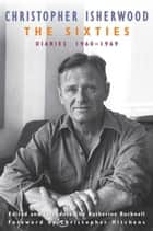 The Sixties ebook by Christopher Isherwood