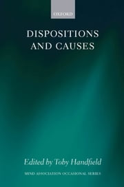 Dispositions and Causes ebook by Toby Handfield