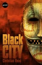 Black City ebook by Christian Read
