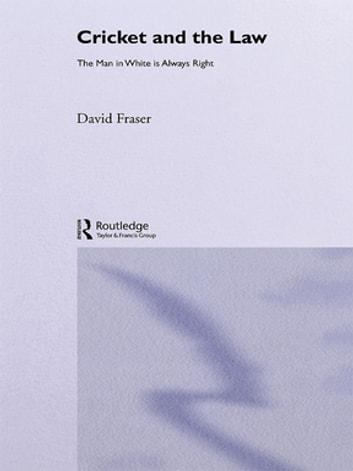 Cricket and the Law - The Man in White is Always Right ebook by David Fraser