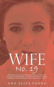 Wife No. 19 ebook by Ann Eliza Young