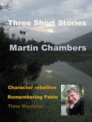 Three Short Stories ebook by Martin Chambers