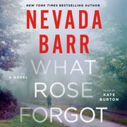 What Rose Forgot - A Novel Hörbuch by Nevada Barr