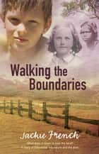 Walking The Boundaries ebook by Jackie French