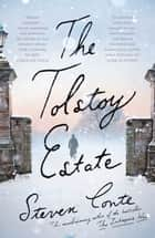 The Tolstoy Estate ebook by Steven Conte
