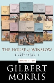 The House of Winslow Collection 2 - Books 11 - 20 ebook by Gilbert Morris