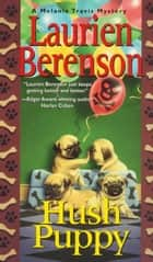 Hush Puppy ebook by Laurien Berenson