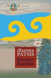 Dharma Paths ebook by Khenpo Karthar Rinpoche
