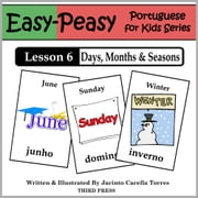 Portuguese Lesson 6: Months, Days & Seasons ebook by Jacinto Cacella Torres