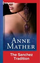 The Sanchez Tradition ebook by Anne Mather