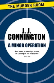 A Minor Operation ebook by J. J. Connington