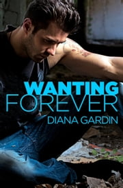 Wanting Forever ebook by Diana Gardin