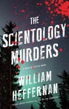 The Scientology Murders ebook by William Heffernan