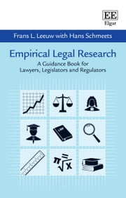 Empirical Legal Research - A Guidance Book for Lawyers, Legislators and Regulators ebook by Frans L.  Leeuw,Hans Schmeet