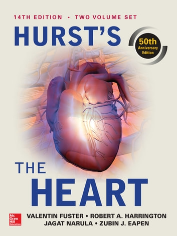 Hurst's the Heart, 14th Edition: Two Volume Set 電子書籍 by Valentin Fuster,Robert A. Harrington,Jagat Narula,Zubin J. Eapen