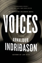 Voices - An Inspector Erlendur Novel ebook by Arnaldur Indridason, Bernard Scudder