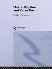 Metre, Rhythm and Verse Form ebook by Philip Hobsbaum