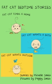 Fat Cat Bedtime Stories: Settle in and follow the adventures of Fat Cat ebook by Michelle Smith