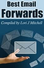 Best Email Forwards ebook by Lori J Mitchell