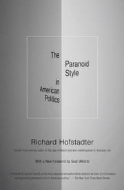 The Paranoid Style in American Politics ebook by Richard Hofstadter,Sean Wilentz