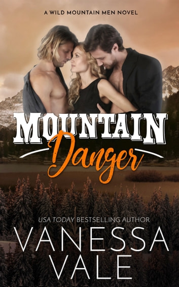 Mountain Danger ebook by Vanessa Vale