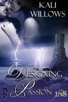 Designing Passion (1Night Stand) ebook by Kali Willlows