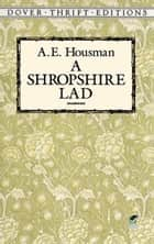 A Shropshire Lad ebook by A. E. Housman