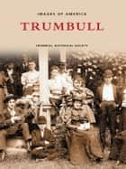 Trumbull ebook by Trumbull Historical Society