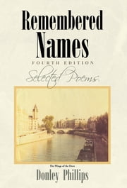 Remembered Names - Selected Poems Fourth Edition ebook by Donley Phillips