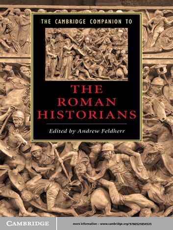 The Cambridge Companion to the Roman Historians ebook by