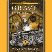 Grave Importance audiobook by Vivian Shaw