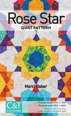 Rose Star Quilt Pattern ebook by Marci Baker