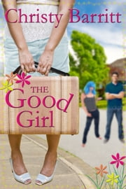 The Good Girl ebook by Christy Barritt