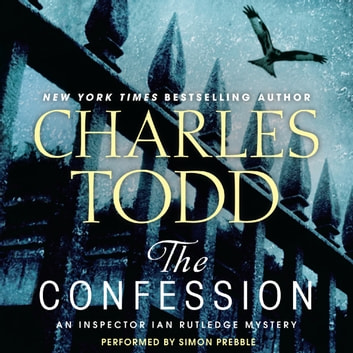 The Confession - An Inspector Ian Rutledge Mystery audiobook by Charles Todd