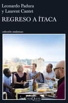 Regreso a Ítaca ebook by Leonardo Padura, Laurent Cantet