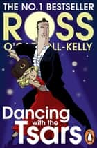 Dancing with the Tsars ebook by Ross O'Carroll-Kelly