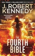 The Fourth Bible - A James Acton Thriller, Book #27 ebook by