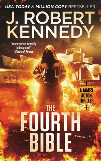 The Fourth Bible - A James Acton Thriller, Book #27 ebook by J. Robert Kennedy