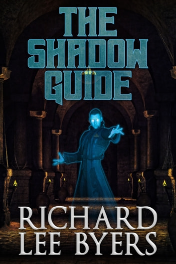 The Shadow Guide ebook by Richard Lee Byers