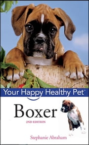 Boxer - Your Happy Healthy Pet ebook by Stephanie Abraham