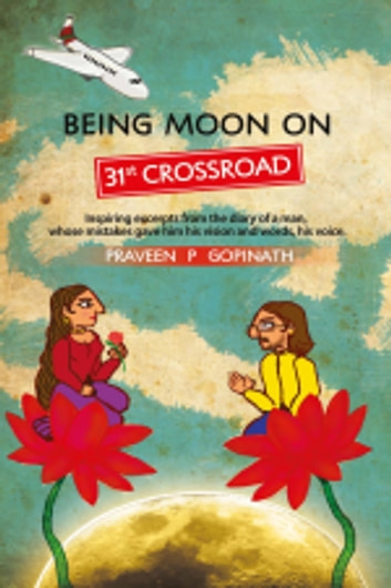 Being Moon On 31ST Crossroad ebook by Praveen P. Gopinath