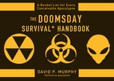The Doomsday Survival Handbook - Bucket Lists for Every Conceivable Apocalypse ebook by David Murphy