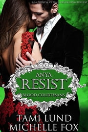 Resist: Blood Courtesans ebook by Tami Lund, Michelle Fox