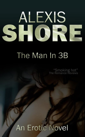 The Man In 3B ebook by Alexis Shore