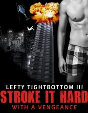 Stroke It Hard: With a Vengeance ebook by Lefty Tightbottom III