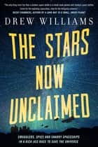 The Stars Now Unclaimed ebook by Drew Williams