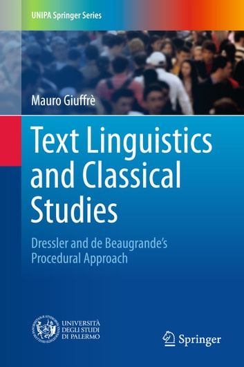 Text Linguistics and Classical Studies - Dressler and De Beaugrande's Procedural Approach ebook by Mauro Giuffrè