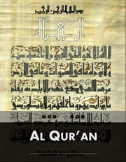 Al Qur'an: Koran, Quran - Three Translations of Quran (Koran) Side by Side ebook by Anonymous