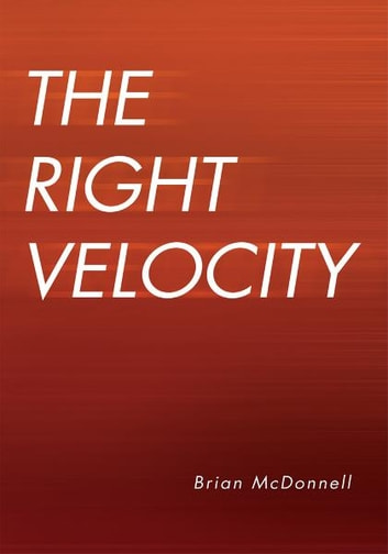 The Right Velocity ebook by Brian McDonnell