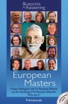 European Masters - Blueprints for Awakening - Unique Dialogues with 14 European Masters ebook by John David (formerly Premananda)